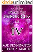 The Fourth Awakening Chronicles IV (The Fourth Awakening:Chronicles Book 4)