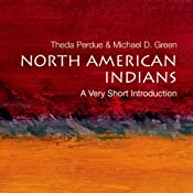 North American Indians: A Very Short Introduction | [Theda Perdue, Michael D. Green]