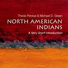 North American Indians: A Very Short Introduction (       UNABRIDGED) by Theda Perdue, Michael D. Green Narrated by Richard Davidson
