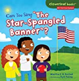 """Can You Sing """"The Star-Spangled Banner""""? (Cloverleaf Books: Our American Symbols)"""