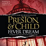 Fever Dream (       UNABRIDGED) by Lincoln Child, Douglas Preston Narrated by Rene Auberjonois