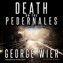 Death on the Pedernales: The Bill Travis Mysteries, Book 5 (       UNABRIDGED) by George Wier Narrated by Frank Clem
