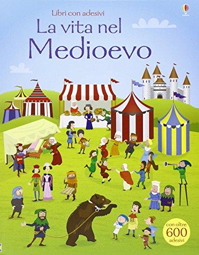La vita nel Medioevo Con adesivi PDF