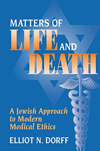 Matters of Life and Death: A Jewish Approach to Modern Medical Ethics