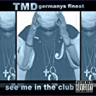 see me in the club - TMD [Explicit]