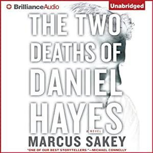 The Two Deaths of Daniel Hayes | [Marcus Sakey]