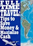 Full Time Travel: Tips To Save Money...