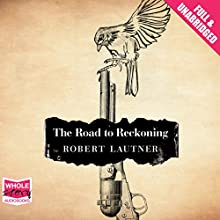 The Road to Reckoning (       UNABRIDGED) by Robert Lautner Narrated by Holter Graham