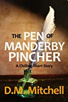 The Pen of Manderby Pincher (a chilling short story) (English Edition)
