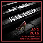 Lust Killer | Ann Rule,Andy Stack