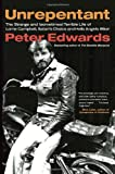 Unrepentant: The Strange and (sometimes) Terrible Life of Lorne Campbell, Satan's Choice and Hells Angels Biker (0307362566) by Edwards, Peter