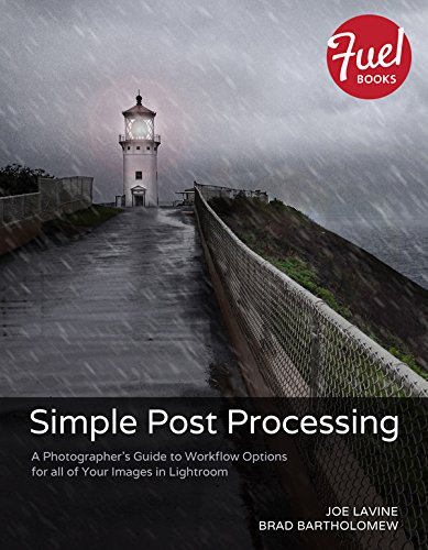 Simple Post Processing: A Photographer's Guide to Workflow Options for all of Your Images in Lightroom (Fuel) (Simple Workflow Service compare prices)