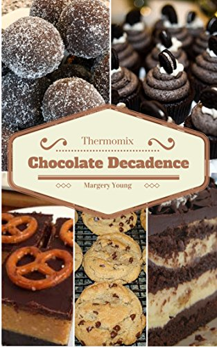 Thermomix: Chocolate Decadence (Illustrated) by Margery Young