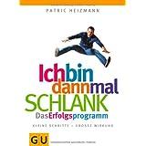 """Ich bin dann mal schlank: Das Erfolgsprogrammvon """"Patric Heizmann"""""""