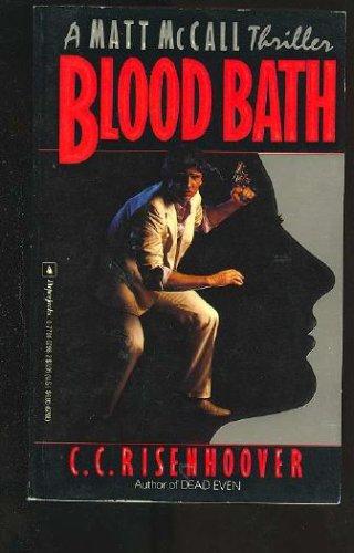 Blood Bath, C. C. RISENHOOVER