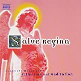 Salve Regina: Classical Music for Reflection and Meditation