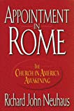 Appointment in Rome: The Church in America Awakening (082452697X) by Neuhaus, Richard John