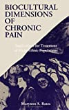 img - for Biocultural Dimensions Of Chronic Pain: Implications for Treatment of Multi-Ethnic Populations (Suny Series in Medical Anthropology) book / textbook / text book