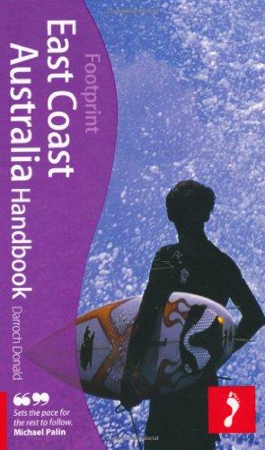 East Coast Australia Handbook, 4th: Travel guide to East Coast Australia (Footprint - Handbooks)
