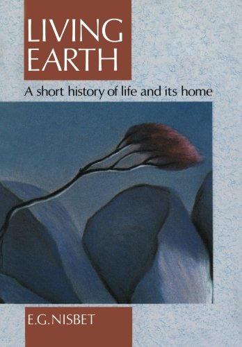 Living Earth: A Short History of Life and Its Home PDF