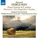 Ferguson: Piano Sonata (Piano Sonata In F Minor/ Discovery/ 5 Bagatelles/ Partita)
