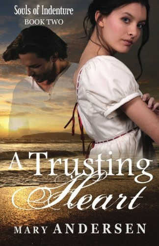 A Trusting Heart (Souls of Indenture) (Volume 2)