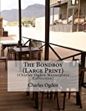 The Bondboy (Large Print): (Charles Ogden Masterpiece Collection)
