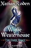 The Dark Stage: Wylie Westerhouse Book 2
