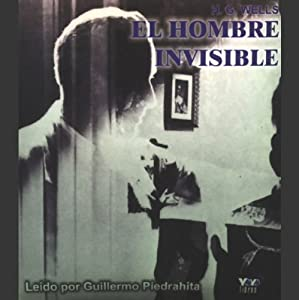 El Hombre Invisible [The Invisible Man] Audiobook