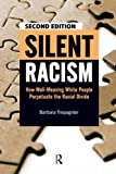 Silent Racism: How Well-Meaning White People Perpetuate the Racial Divide