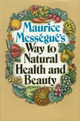 Maurice Messegue's Way to Natural Health and Beauty PDF