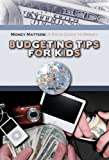 Budgeting Tips for Kids (Robbie Readers) (Money Matters: A Kid's Guide to Money)