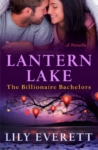 Lantern Lake: The Billionaire Bachelors by Lily Everett