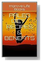 Paleo Diet : Recipes & Benefits