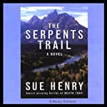 The Serpents Trail: A Novel (       UNABRIDGED) by Sue Henry Narrated by Lee Adams