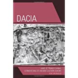 Dacia: Land of Transylvania, Cornerstone of Ancient Eastern Europe ~ Ion Grumeza