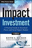 Impact Investment: A Practical Guide to Investment Process and Social Impact Analysis (Wiley Finance)