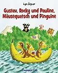 Gustav, Rocky und Pauline, M�usequats...