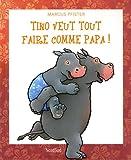 """Afficher """"Tino veut tout faire comme papa !"""""""