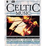 Celtic Music: Third Ear - The Essential Listening Companionby Kenny Mathieson