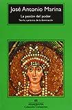 La pasion del poder. Teoria y practica de la dominacion. (8433973673) by Jose Antonio Marina