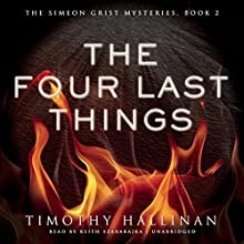 The Four Last Things: The Simeon Grist Mysteries, Book 2 (       UNABRIDGED) by Timothy Hallinan Narrated by Keith Szarabajka
