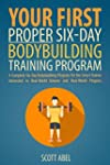 Your First Proper Six-Day Bodybuildin...