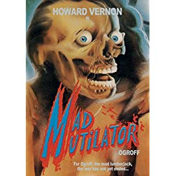 Ogroff: Mad Mutilator