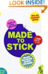 Made to Stick: Why some ideas take ho...