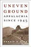 img - for Uneven Ground: Appalachia since 1945 book / textbook / text book