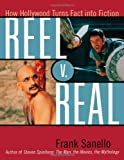 Reel V. Real: How Hollywood Turns Fact into Fiction