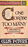 One Corpse Too Many: The Second Chronicle of Brother Cadfael (Brother Cadfael Mysteries) Ellis Peters