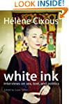 White Ink: Interviews on Sex, Text, a...