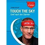 """Touch the Sky: Greif nach den Sternenvon """"Christian Bischoff"""""""
